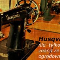 Husqvarna nie jest tylko znana ze sprzetu ogrodowego